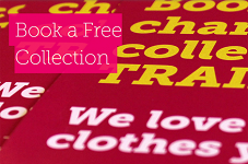 Free home collection of your unwanted clothes - TRAID